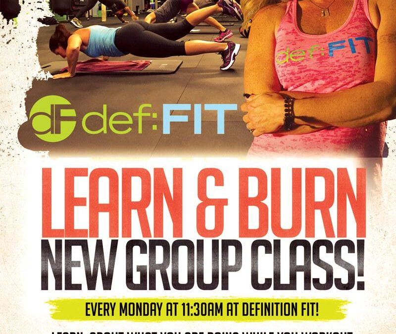 Learn and Burn – New Class!